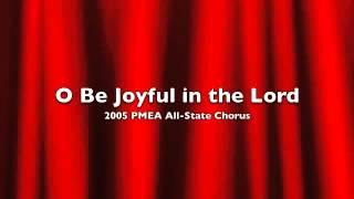 2005 PMEA All-State Chorus - O Be Joyful in the Lord