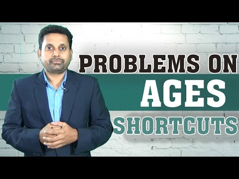 Problems on AGES | SHORTCUTS | Bank, SSC, Railways, Postal, Insurance and TNPSC