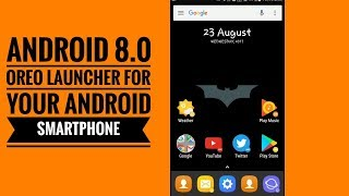 Android 8.0 Oreo launcher for your Android smartphone latest 2017.