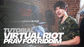 TUTORIAL - Virtual Riot Breaks Down Pray For Riddim