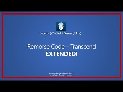 Remorse Code - Transcend EXTENDED!