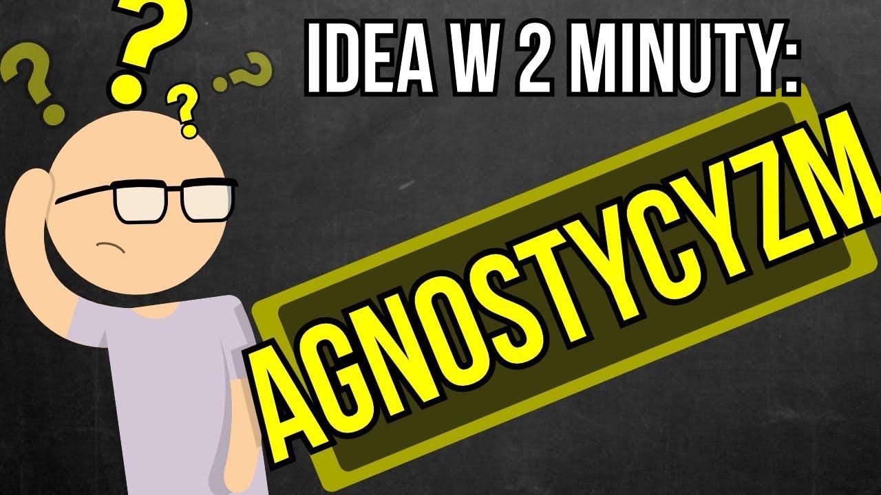 Agnostycyzm - Idea w 2 minuty