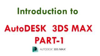 INTRODUCTION TO 3DSMAX PART-1