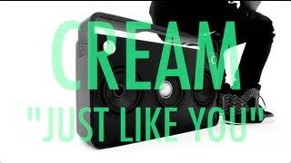 CREAM - Just Like You Thumbnail
