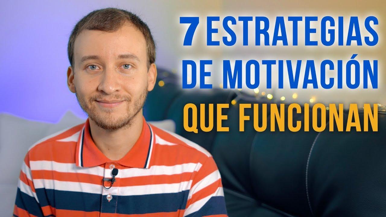 7 Estrategias De Motivación Que Funcionan Motivación Personal