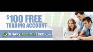 Free $100 Binary Options Trading Account - No Deposit Required!!!!!!! $$$$$ CASH IN!!!!!!!!!!!