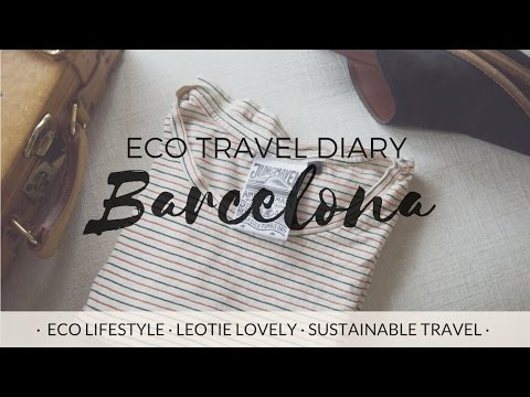 ECO TRAVEL DIARY | BARCELONA | ZERO WASTE TRAVEL