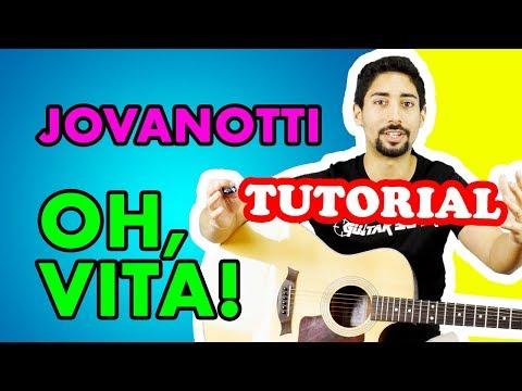 Tutorial Chitarra: Oh, Vita! - Jovanotti (Lezione Accordi Principianti)