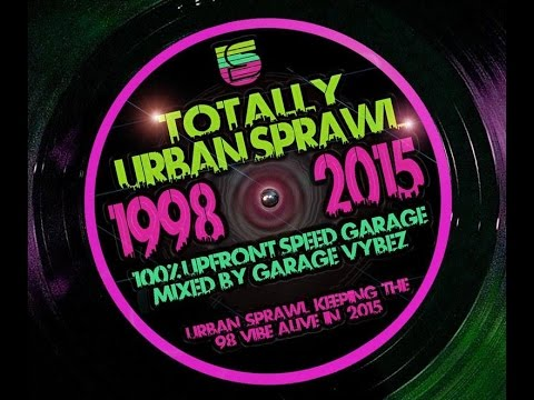 TOTALLY URBAN SPRAWL - 100% UPFRONT SPEED GARAGE MIX