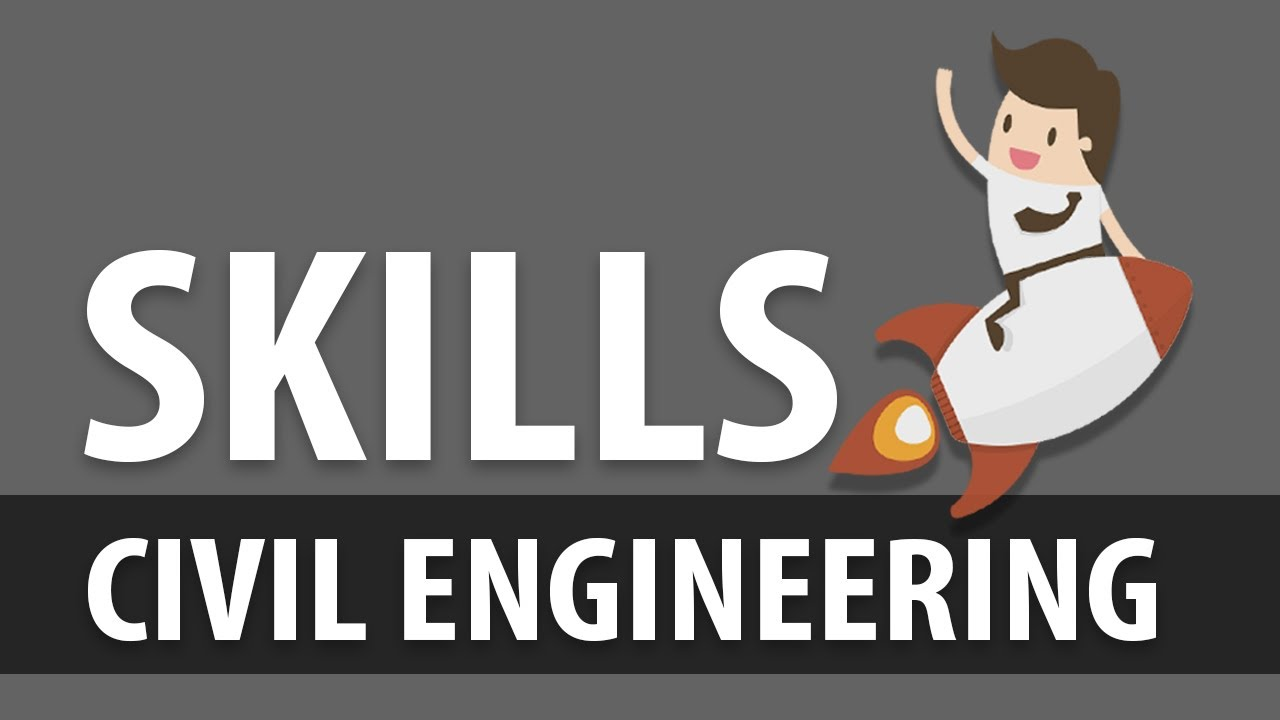 7 Most Important Skills For A Civil Engineer To Succeed Updated Civil Engineering Youtube
