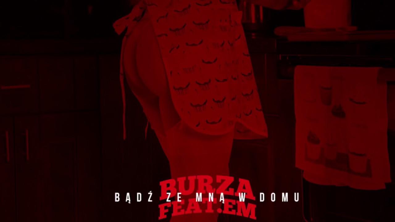 Burza - Bądź ze mną feat. Em