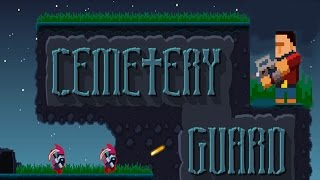 Cemetery Guard gameplay Walkthrough