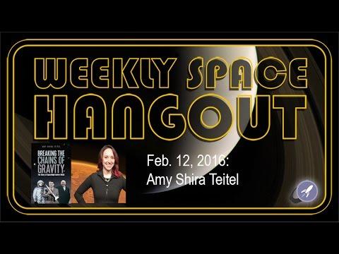 Weekly Space Hangout: Feb. 12, 2016 - Amy Shira Teitel