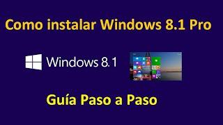 Como instalar  Windows 8.1  Pro Guía Paso a Paso