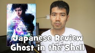 What Japanese Reviewers think of Ghost in the Shell (2017)