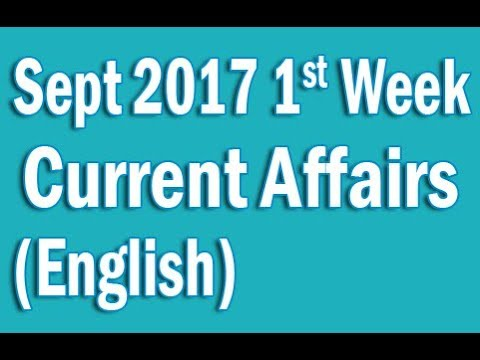✅ Current Affairs Sept 2017 1st Week in English