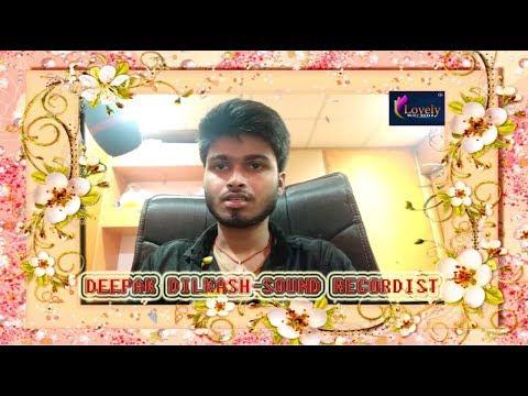 Recordist Deepak Dilkash Gives Blessing To Lovely Music World