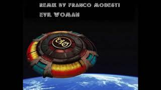 Electric Light Orchestra- Evil Woman (REMIX BY F.MODESTI)