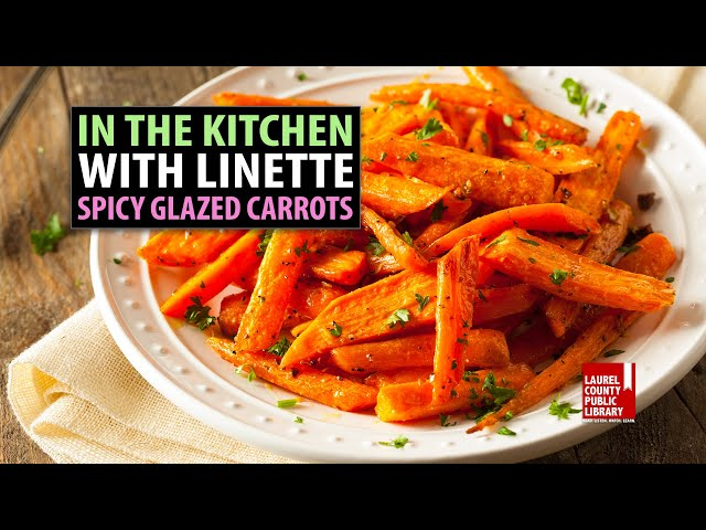 In The Kitchen with Linette: Spicy Glazed Carrots