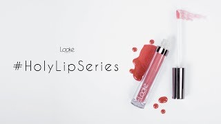 Introducing Holy Lip Series by Looké Cosmetics