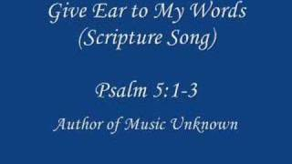 Give Ear to My Words (Scripture Song)