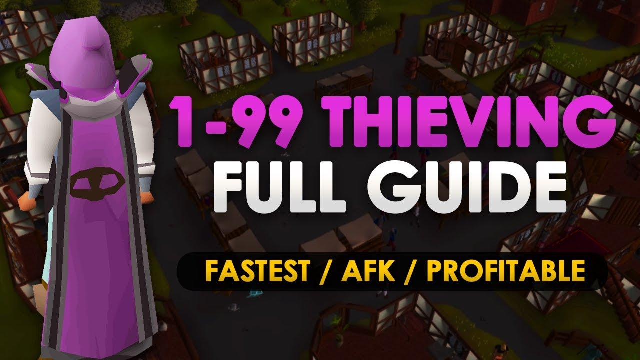 [OSRS] Updated 1-99 Thieving Guide (Fastest & Profitable Methods)