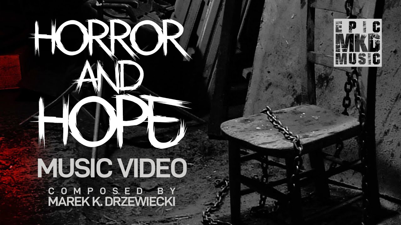 Marek K. Drzewiecki - Horror and Hope (Music Video)