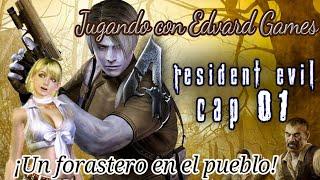 Edvard Games. Jugando Resident Evil 4 PC Parte 1 !Un forastero en el pueblo!