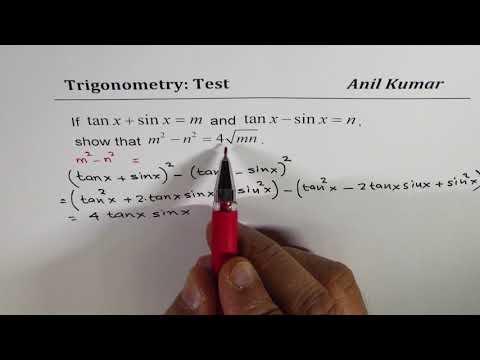 tanx + sinx = m tanx - sinx = n Show m^2 - n^2 = 4 sq rt(mn) Trigonometric Identity