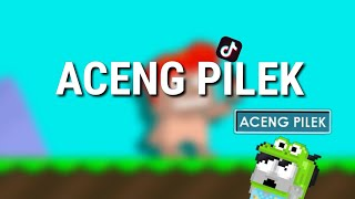 Aceng Pilek - Parody Growtopia LOL !!
