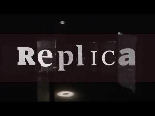 Replica (2013) scenes