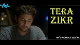 Tera Zikr Lyrics Darshan Raval Latest New Hit Song