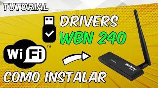 COMO BAIXAR e INSTALAR os DRIVERS do ADAPTADOR WIFI WBN 240 - WINDOWS 7,8 e 10 - 32/64 BITS