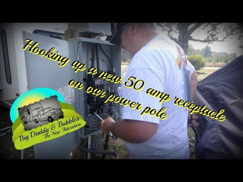 RV Life - Installing a 50 amp receptacle on our power pole