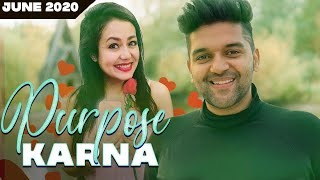 Guru Randhawa  |  Neha kakkar |  Purpose Karna - June 2020 Top - type beat