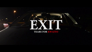 Exit - Tears For Kwaito (teaser)