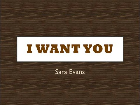 I Want You- Sara Evans Lyrics
