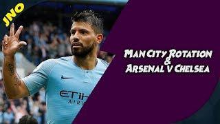 Fantasy Premier League - MAN CITY ROTATION & CHELSEA/ARSENAL COVERAGE - FPL 2018/19 Gameweek 3