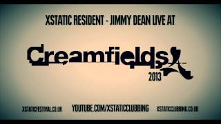Xstatic Resident - Jimmy Dean Live at Creamfields 2013