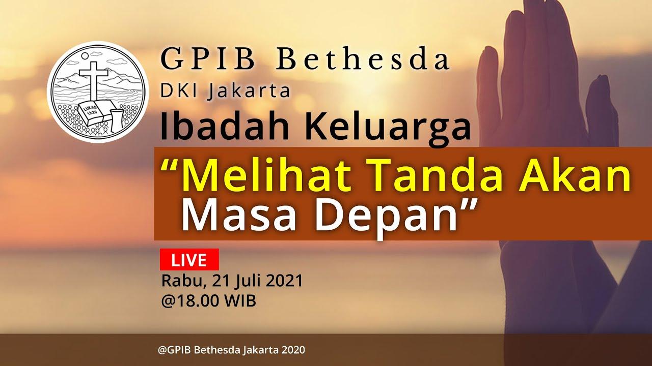 Ibadah Keluarga GPIB Bethesda (21 Juli 2021)