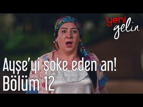 Yeni Gelin 12. Bölüm - Ayşe'yi Şoke Eden An!