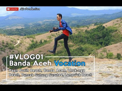 SJr #VLOG01 - BANDA ACEH VOCATION - PASIR PUTIH BEACH - GUNU