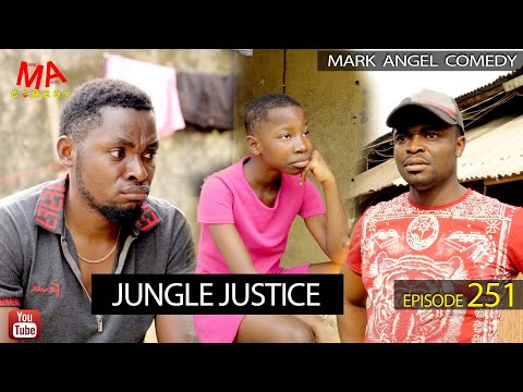 jungle-justice-(mark-angel-comedy)-(episode-251)