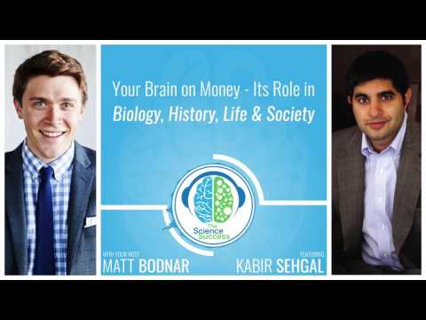 Your Brain on Money: Its Role in Biology, History, Life & Society with Kabir Sehgal