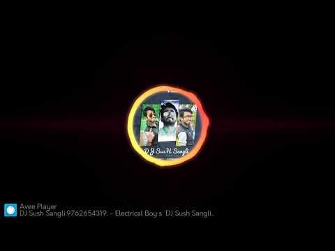 Electrical Boy's (Original Mix 2k18 ) DJ Sush Sangli