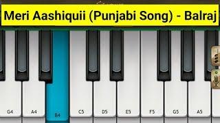 Meri Aashiqui Piano - Balraj | Punjabi Song | Mini Part Piano