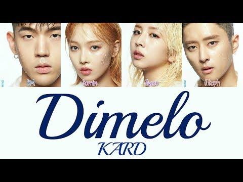 KARD - Dimelo [Hang, Rom & Eng Lyrics]