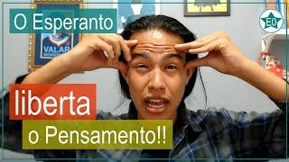 O Esperanto liberta o pensamento! | Esperanto do Zero!