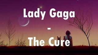 Lady Gaga - The Cure (Lyrics Video)