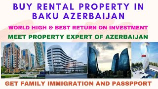 Meet Property Investment Expert of Azerbaijan Do People of Azerbaijan and govt welcome foreigners P1